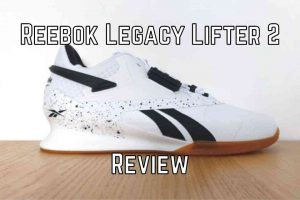 Reebok Legacy Lifter 2 Review
